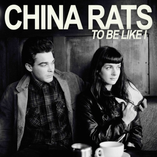 China Rats - To Be Like I