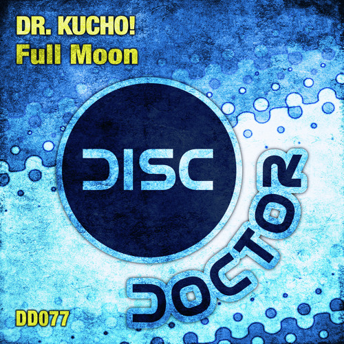 "Dr. Kucho! ""Full Moon"" (Original Mix)"