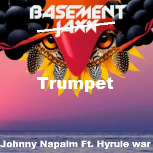 Johnny Napalm Ft. Hyrule War - Basement Trumpet (Napalm Free 003)