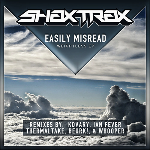 Easily Misread - Weightless (Whooper Remix) - Out now on Shax Trax Records