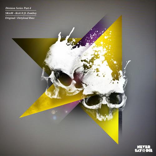 SKisM - Kick It ft Zomboy (Dirtyloud Rmx)