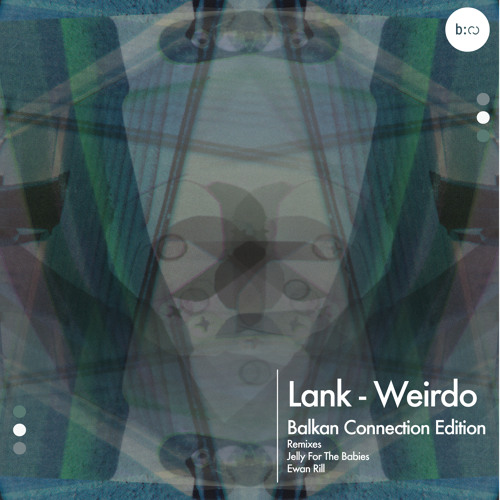 Lank - Weirdo (Jelly For The Babies remix)