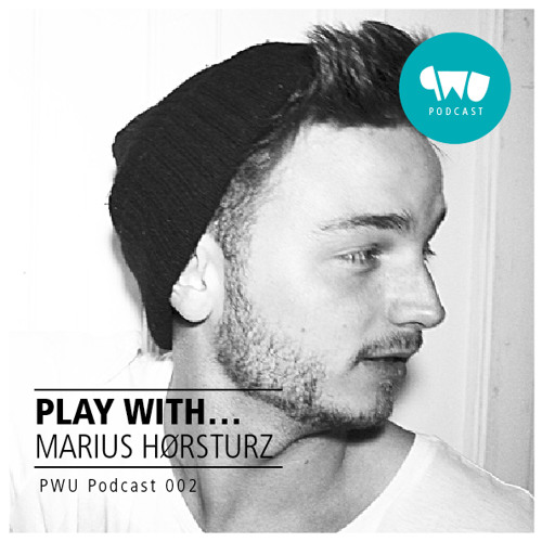 PWU Podcast 002 Play With - Marius Hörsturz