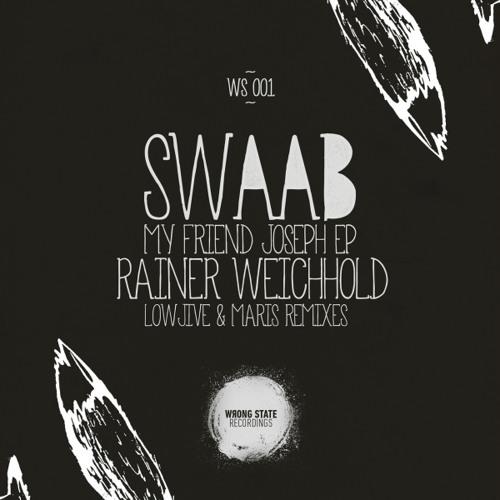 Swaab - My Friend Joseph (Rainer Weichhold  Remix) (snippet)
