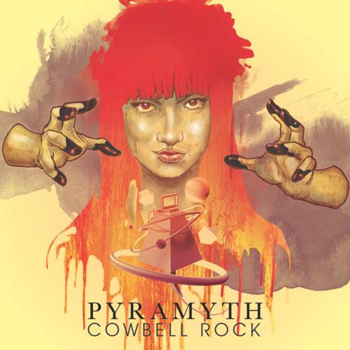 Pyramyth - Cowbell Rock