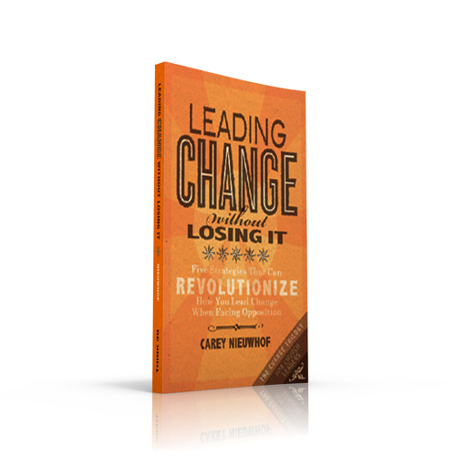 Carey Nieuwhof - Leading Change Without Losing It