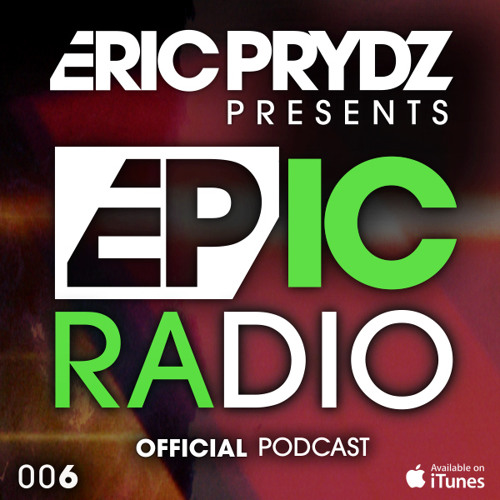 Eric Prydz Presents: EPIC Radio 006