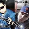 Gloria a Dios - Alex Uya elRegus Ft.Mr Junior