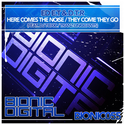 Ed E.T & D.T.R Vs DJ Toxic - Here Comes The Noise - OUT 17/12/2012