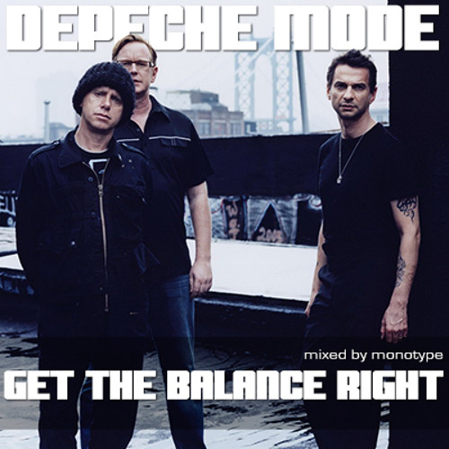 Depeche Mode - 2012 - Get the Balance right [mixed by monotype]