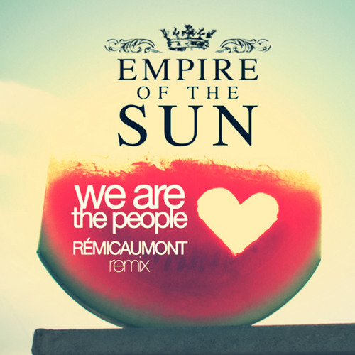 Empire Of The Sun - We Are The People (RÉMI CAUMONT REMIX)
