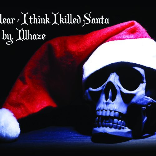 Nuklear - I think I killed Santa (Prod by iLL-Haze)