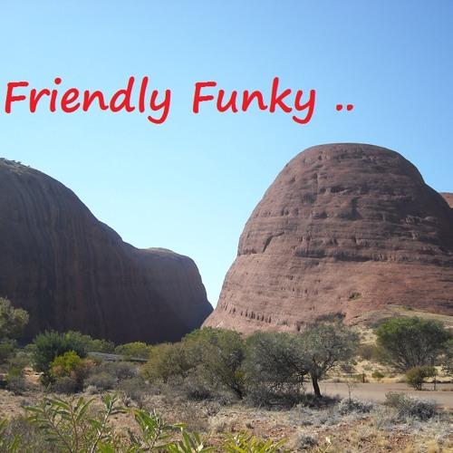 Friendly Funky ..