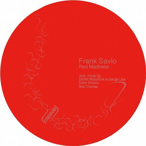 "Frank Savio ""Red Madness"" [Capsula Recordings 044] Incl. Remixes 