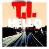 T.I. - Hello feat CeeLo Green [Explicit]