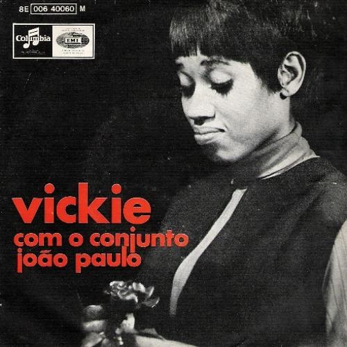 I (Who Have Nothing) - Vickie e o Conjunto João Paulo