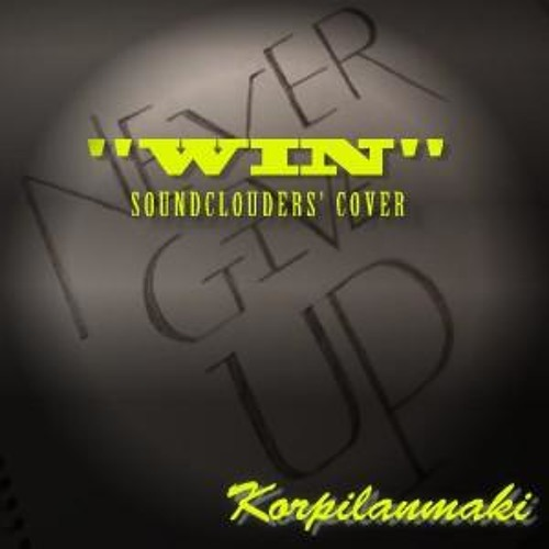 Win (Brian McKnight) [SoundClouders' Cover for Korpilanmaki]