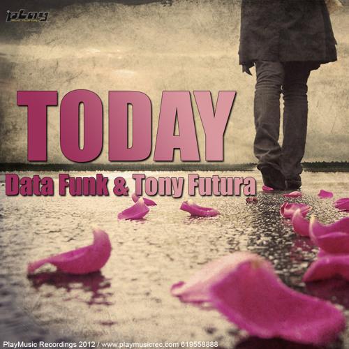 DATA FUNK & TONY FUTURA - TODAY
