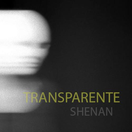 Transparente - Shenan