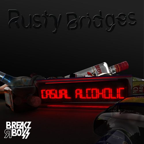 Rusty Bridges - Casual Alcoholic