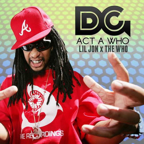 Trap bootleg from Danny Grooves - Act a Who (Lil Jon vs. The Who)