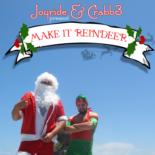 Joyride and Crabbz- I'm Dreaming Of A White Christmas (Make It Reindeer out 12/12/12)