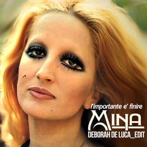 L'importante è finire - Mina - Deborah De Luca edit - free download