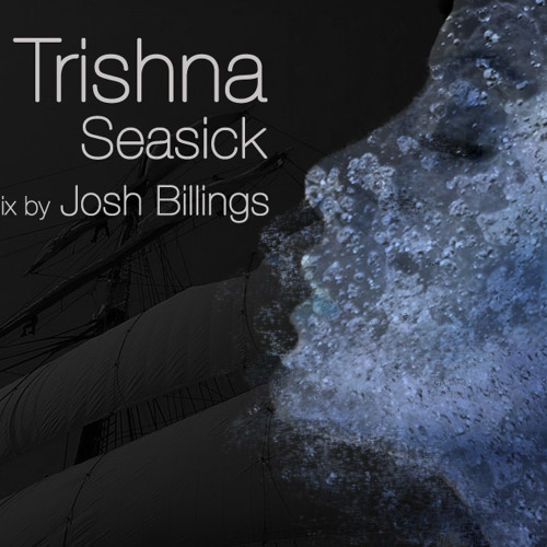 Trishna Amin - Seasick (Josh Billings Dub)