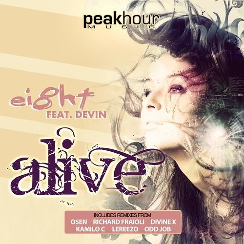 Ei8ht Feat. Devin - Alive (Divine X Remix) [Peakhour Music] OUT NOW !!! FEATURED ON BEATPORT \o/