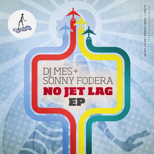 DJ Mes + Sonny Fodera - No Jet Lag - Cajual (128 kbps preview)