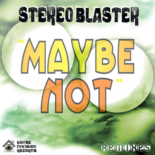 Maybe Not (Original Mix) *Out Now On Beatport* [House Division Records]