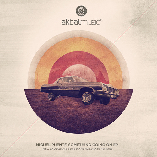 Miguel Puente-Something Going On [Akbal Music]