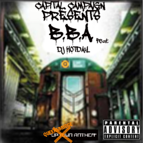 "BBA Feat. DJ Hot Day - ""Queensbridge Anthem"""