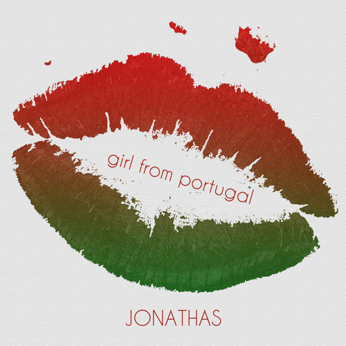 """Jonathas - """"Girl From Portugal"""" (Prod. by Track Bangas)"""