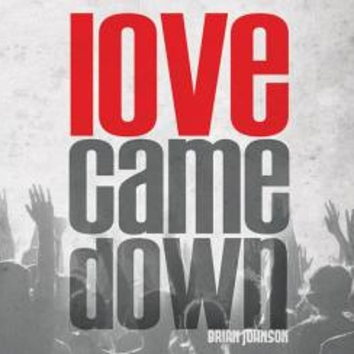 Love Came Down (Cover)