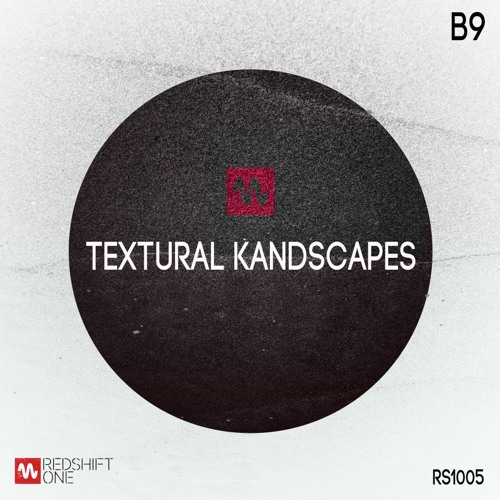 B9 - Textural Kandscapes (Album)  [Redshift-One 005]