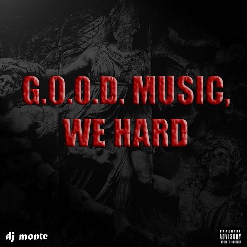 G.O.O.D. Music, We Hard