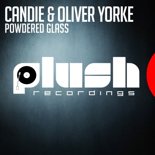 Candie & Oliver Yorke - Powdered Glass [PLUSH055D]