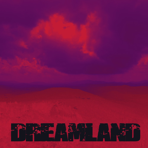 Dreamland(Free Download)