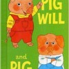 Pig Will and Pig Won't - a terrific book by Richard Scarry that belongs back in print mp3