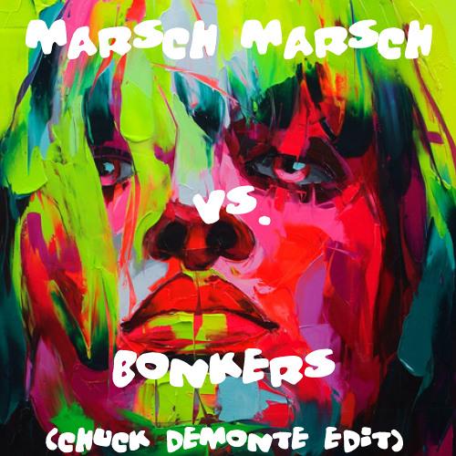 Thomas Gold Marsch Marsch Vs Armand Van Helden Ft. Dizzee Rascal Bonkers (Chuck DeMonte Edit) FREE