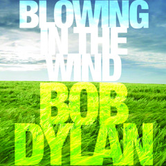 Blowing in the Wind [Cover]