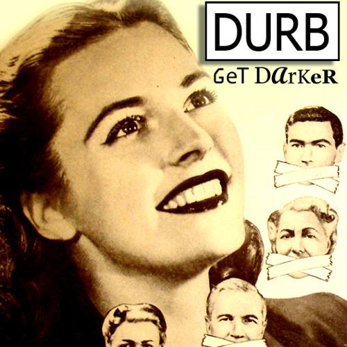 DURB - Get Darker