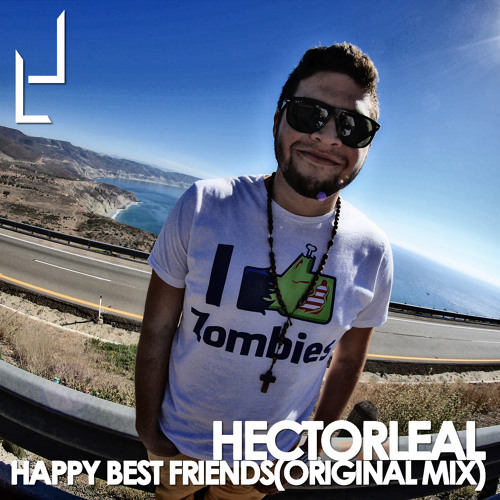 Hector Leal  - Happy Best Friends (Original Mix) TEASER