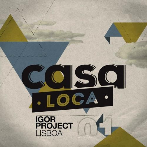Igor Project - Lisboa (B.Vivant Remix) Out on Casa Loca