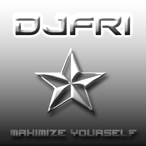 DJFRI -  MAXIMIZE YOURSELF