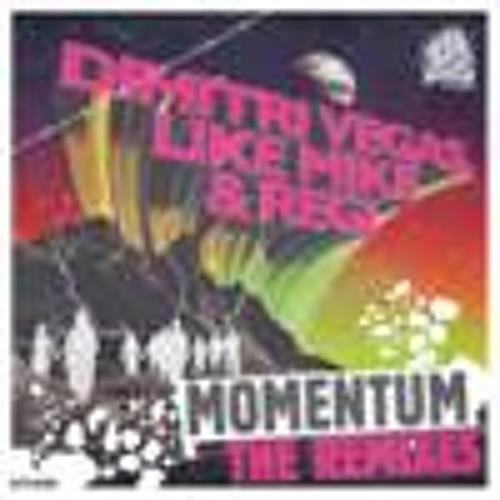 Dimitri Vegas, Like Mike & Regi - Momentum REMIXES