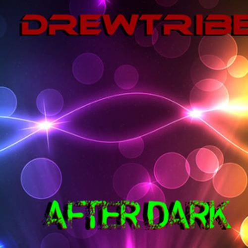 AFTERDARK by DREWTRIBE