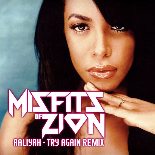 AALIYAH x MISFITS OF ZION - Try Again Remix
