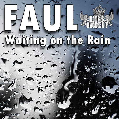 Faul - Waiting on the Rain [Free Download // Kings Connect]
